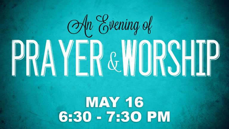 An Evening of <br />Prayer & Worship